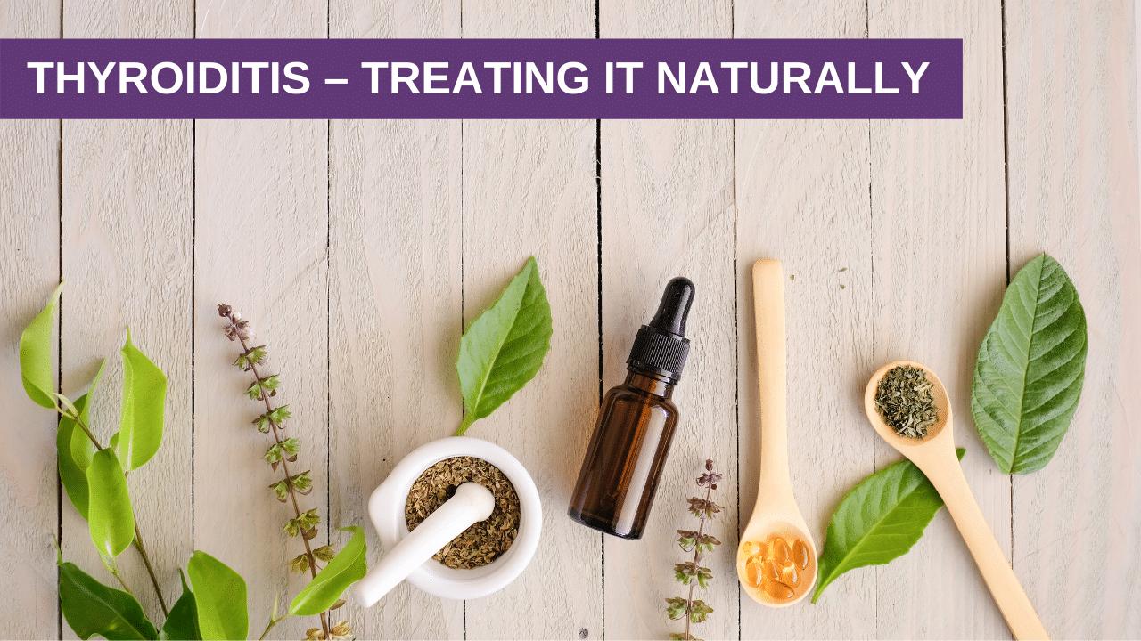 Thyroiditis – Treating It Naturally