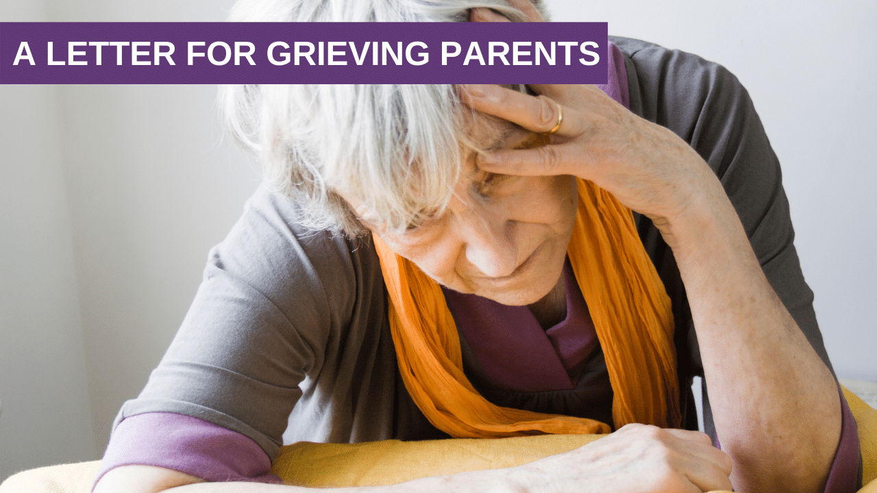 Making Peace with Death – A Letter for Grieving Parents
