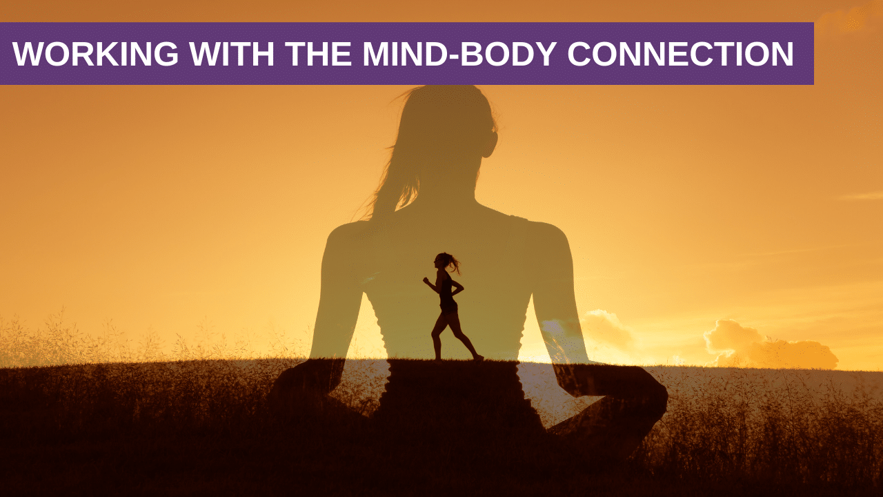 Working with the Mind-Body Connection