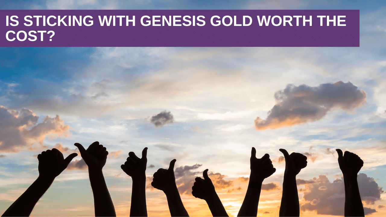 Is sticking with Genesis Gold Worth the Cost?