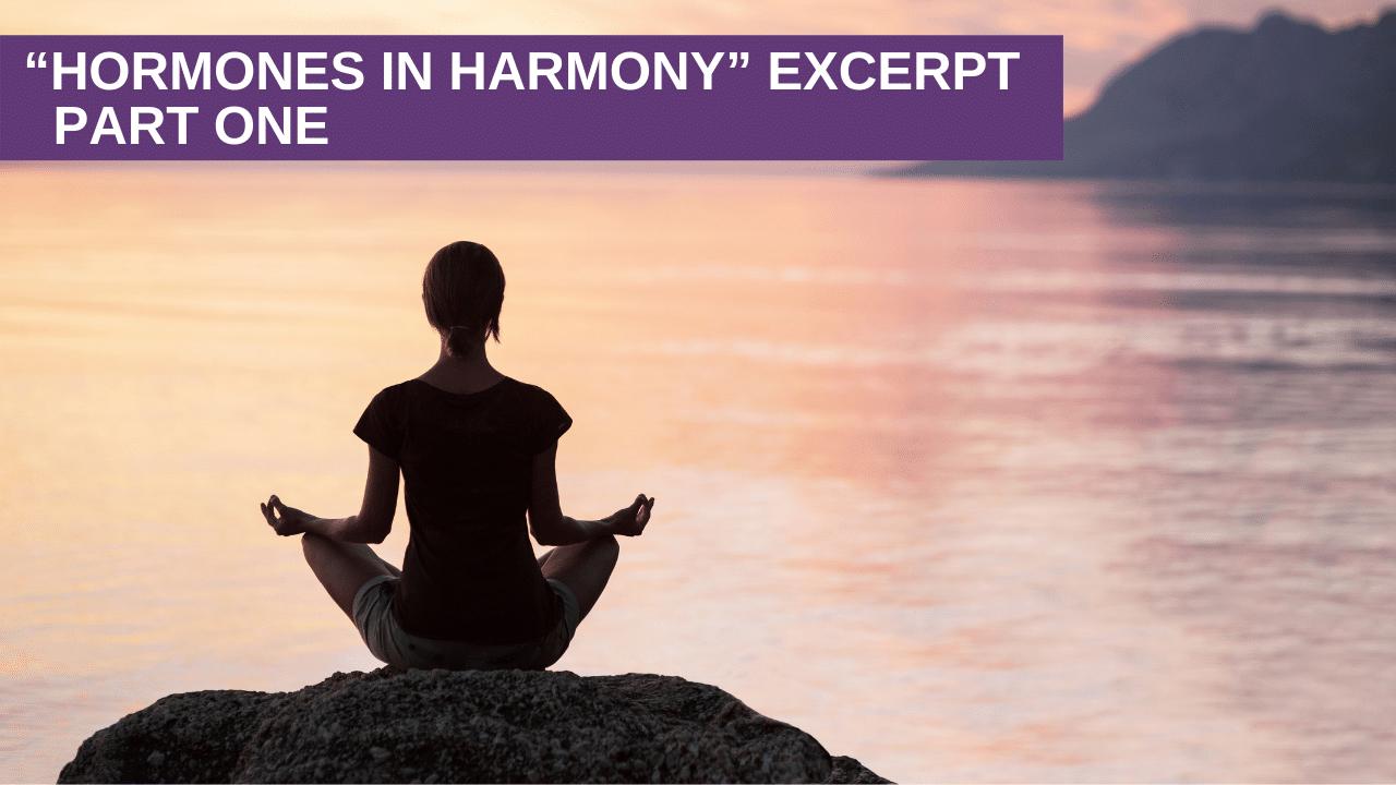 """""""Hormones in Harmony"""" Excerpt Part One"""