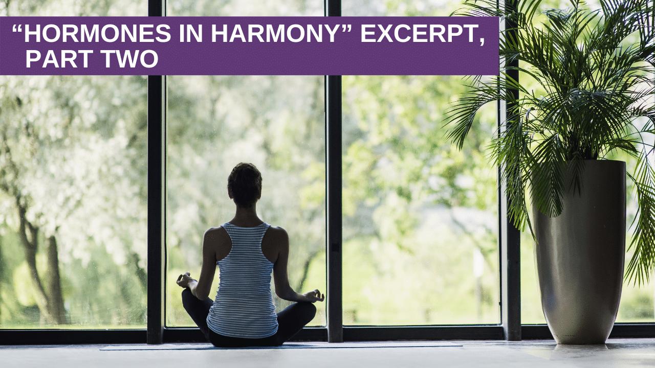 """""""Hormones in Harmony"""" Excerpt, Part two"""