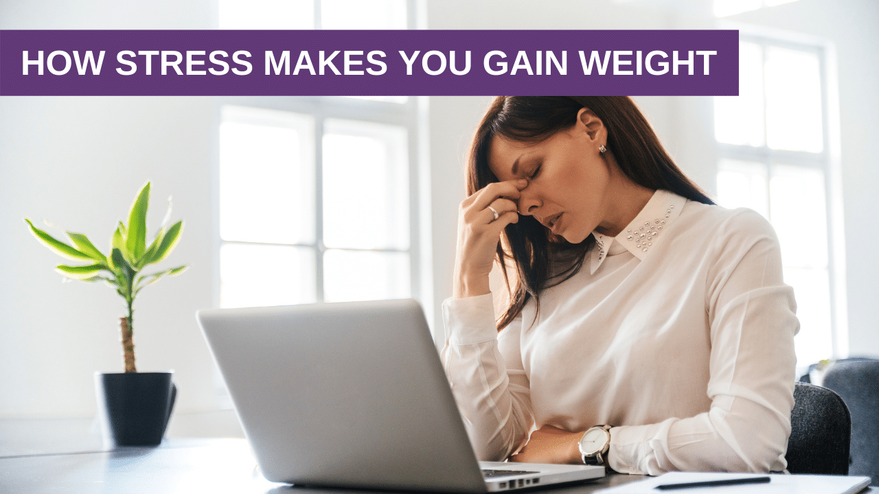 How Stress Makes You Gain Weight