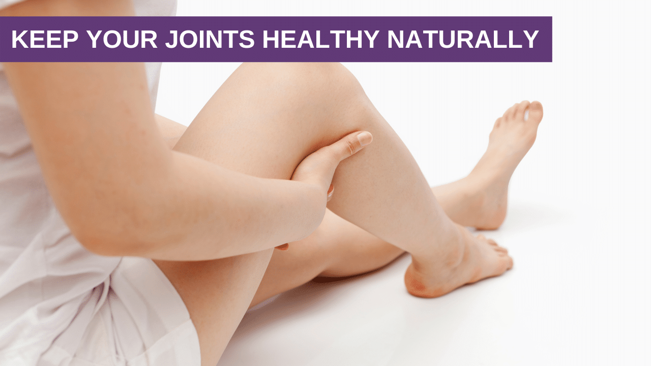 Keep Your Joints Healthy Naturally