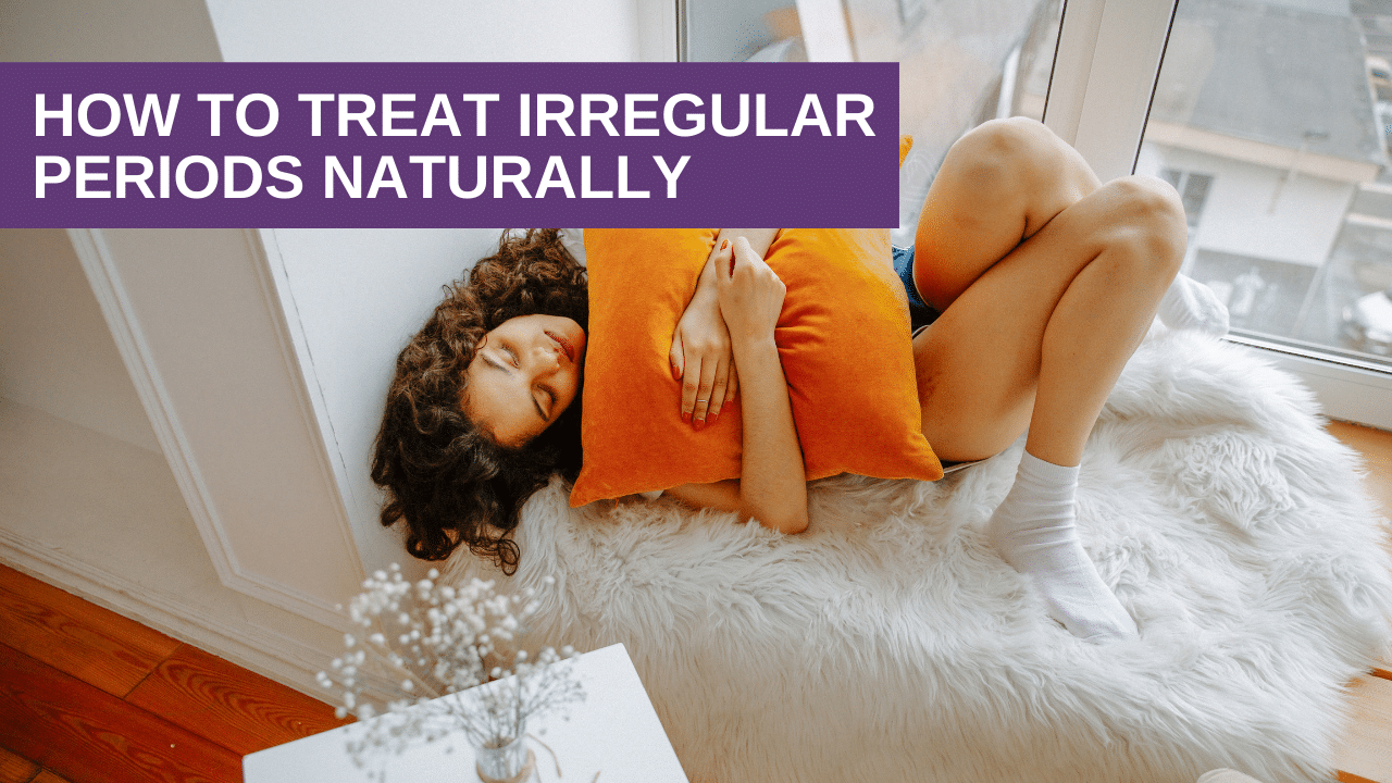 How to treat irregular periods naturally