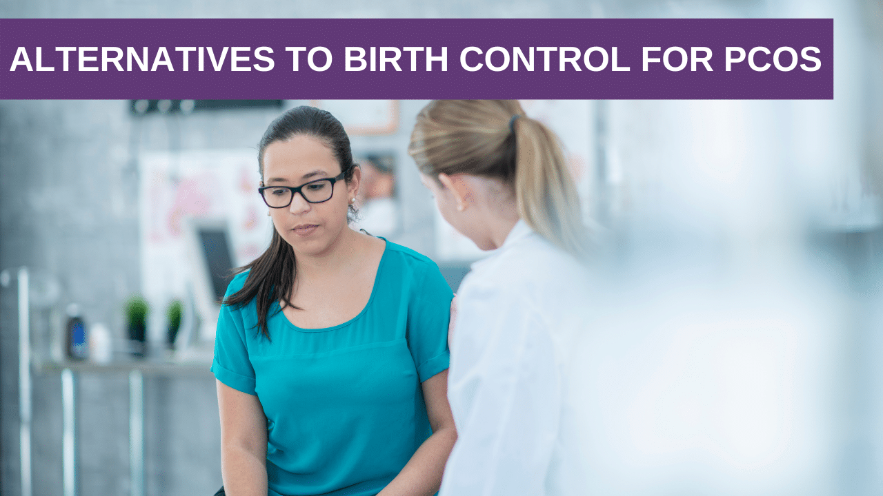 Alternatives to Birth Control for PCOS
