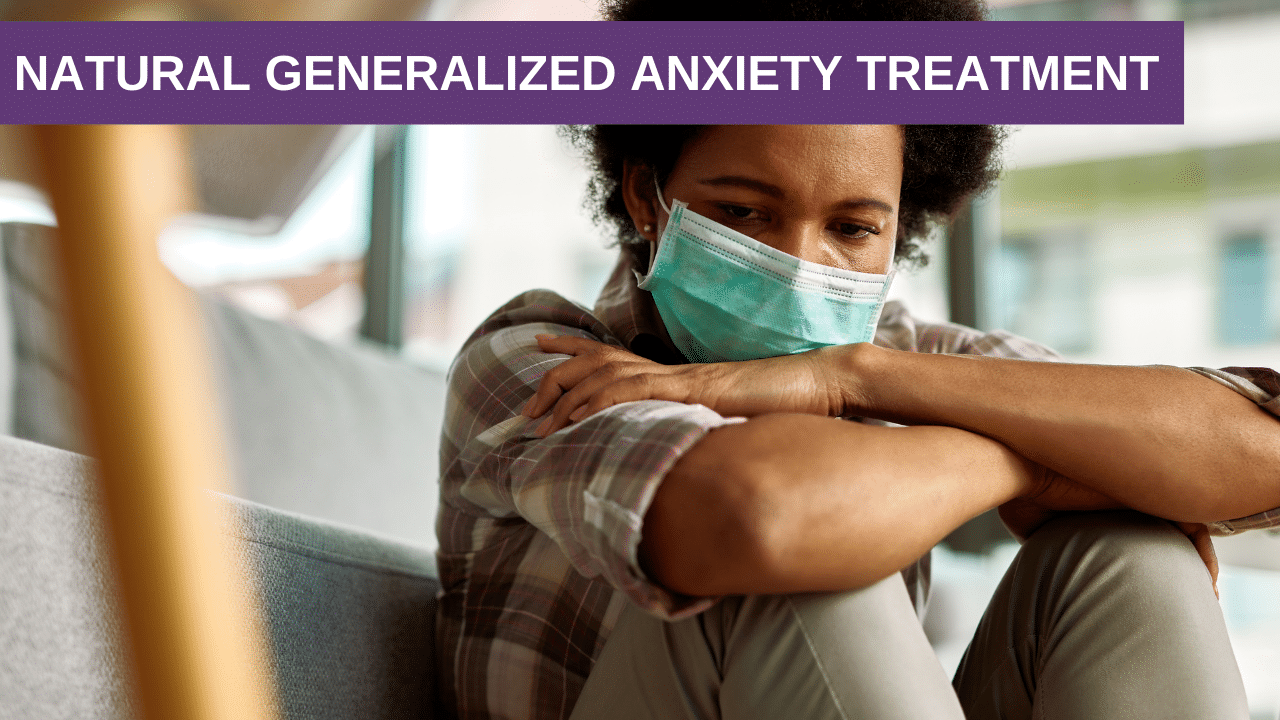 Natural Generalized Anxiety Treatment