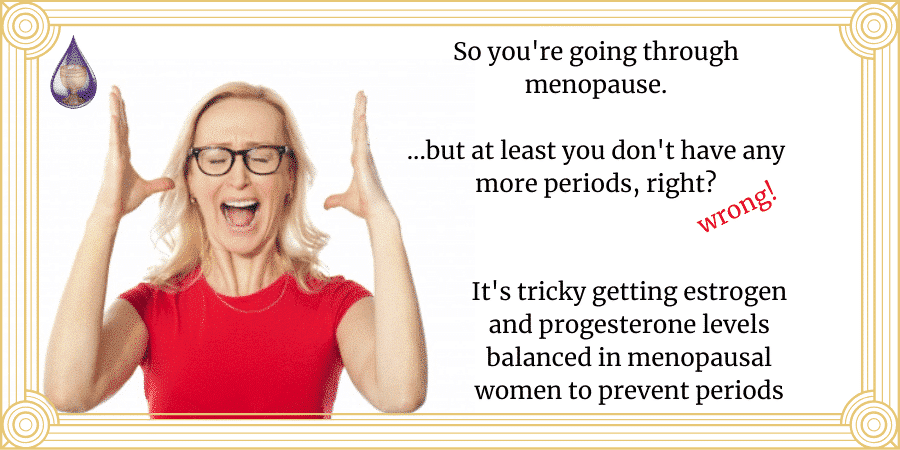 frustrated menopausal woman with period