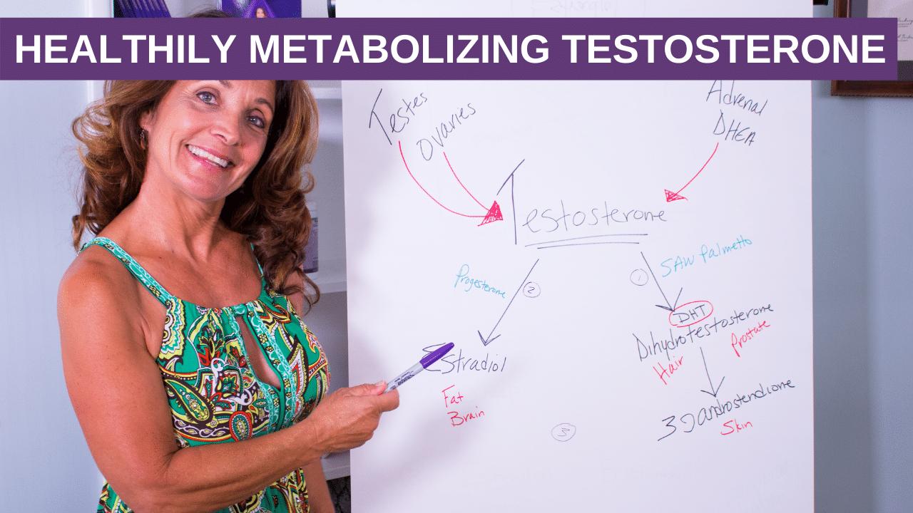 Healthily Metabolizing Testosterone