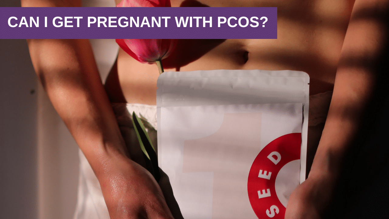 Can I Get Pregnant with PCOS?