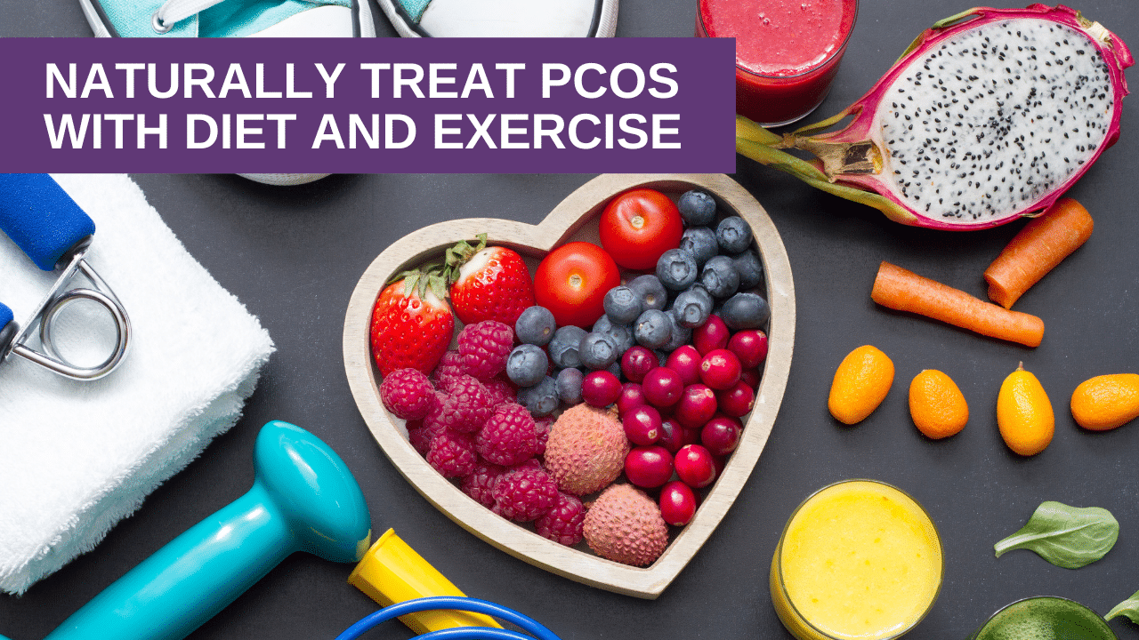 Naturally Treat PCOS with Diet and Exercise