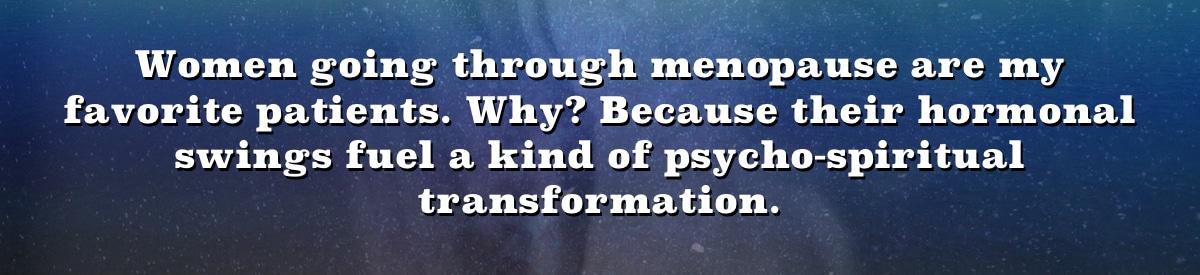 The Menopausal Rollercoaster – Hot, Aggravating, Transformative