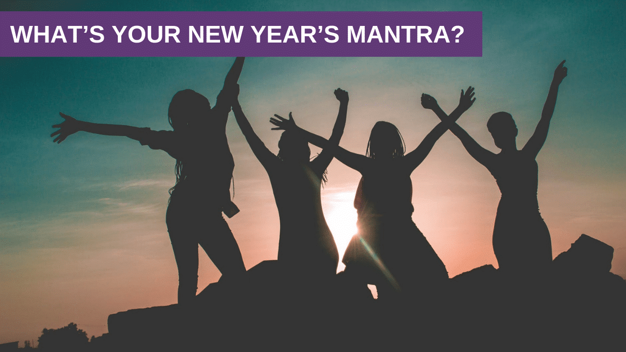 What's Your New Year's Mantra?