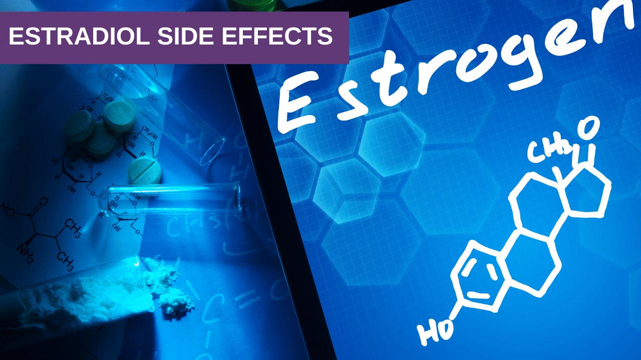 Estradiol Side Effects