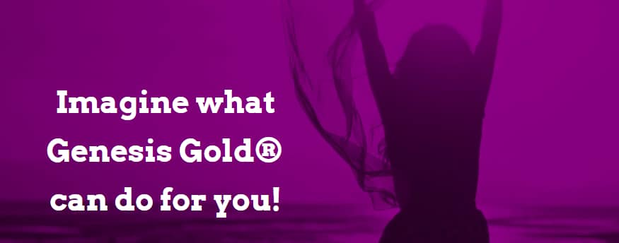 Imagine-What-Genesis-Gold-Can-Do-For-You