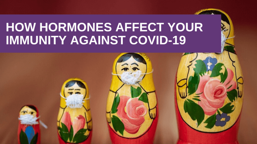 How hormones affect your immunity against Covid-19