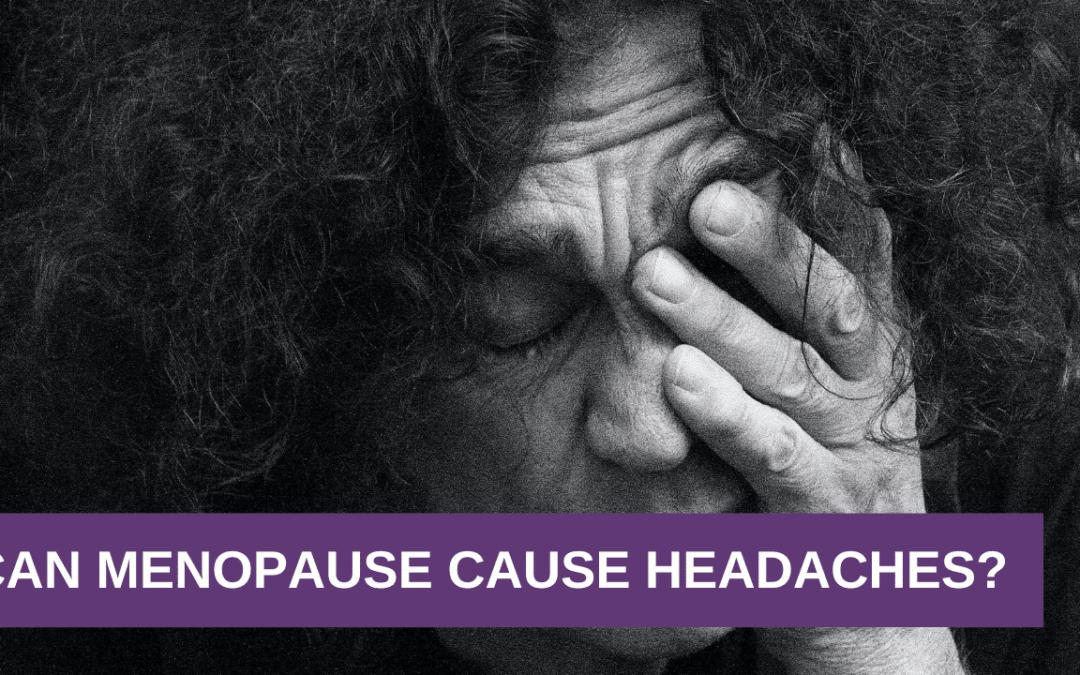 Can Menopause Cause Headaches?