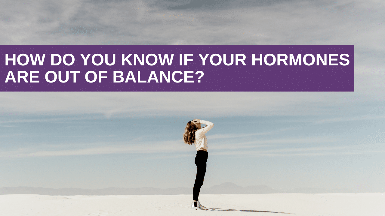 hormones are out of balance