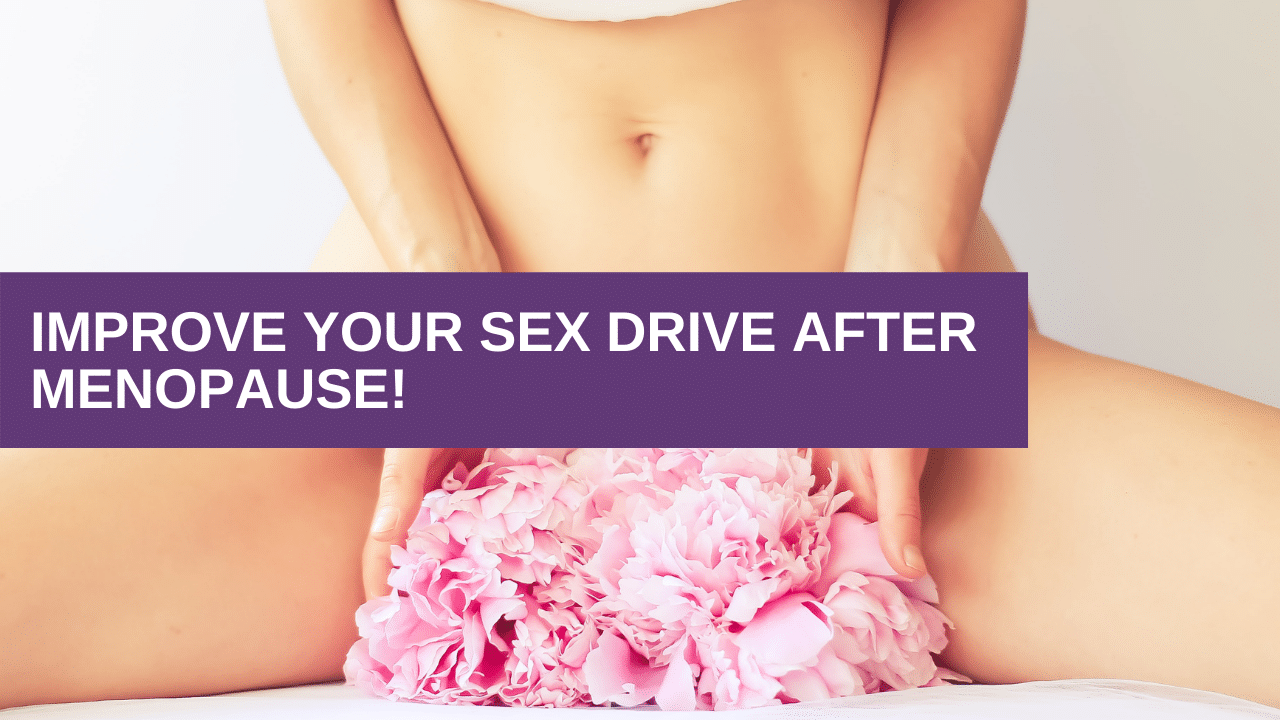 Improve Your Sex Drive After Menopause