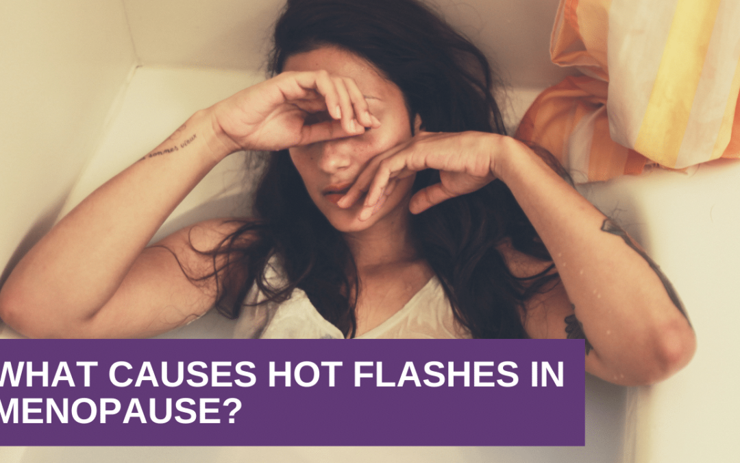 What Causes Hot Flashes In Menopause?