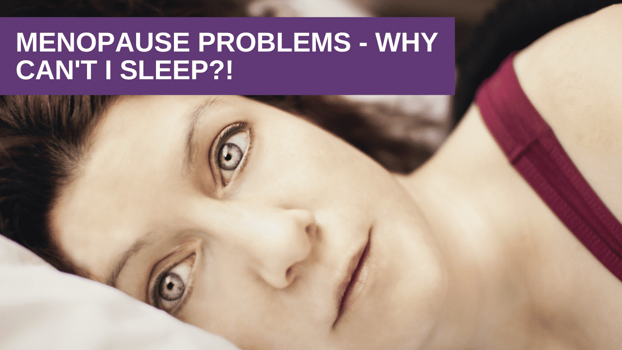 Menopause Problems - Why Can't I Sleep?