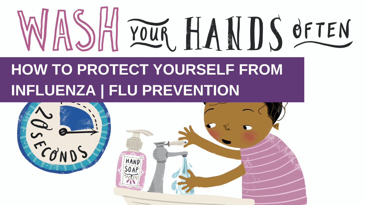 How To Protect Yourself From Influenza | Flu Prevention