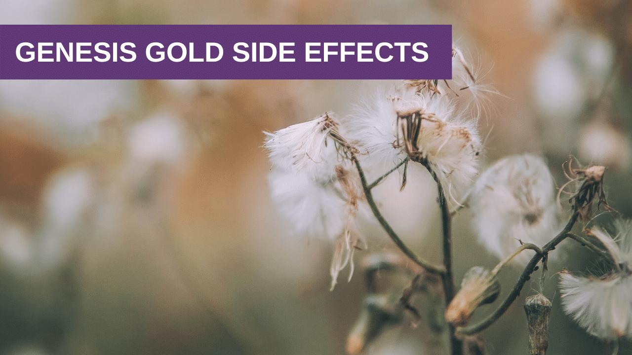 Genesis Gold® Side Effects
