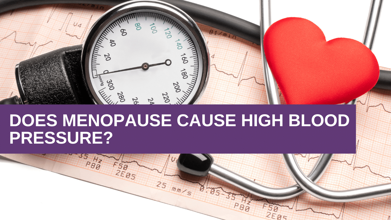 Does Menopause Cause High Blood Pressure