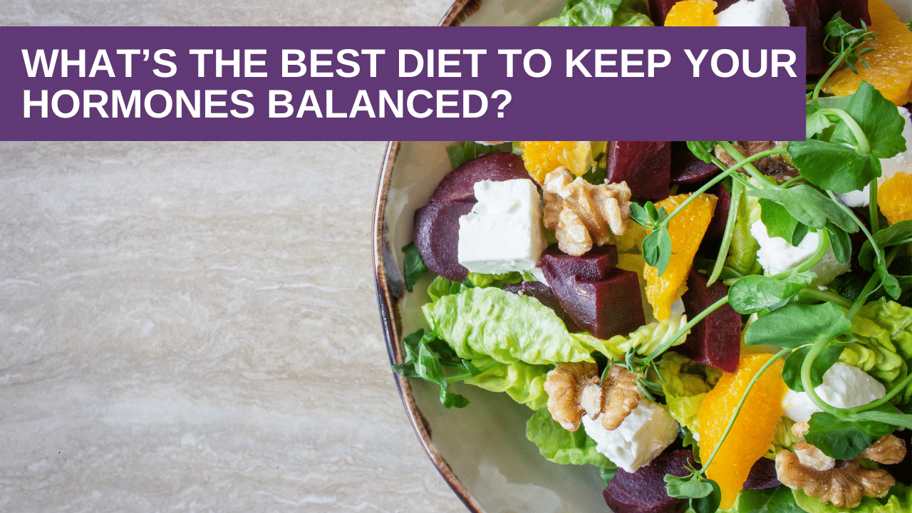 What's the best diet to keep your hormones balanced?