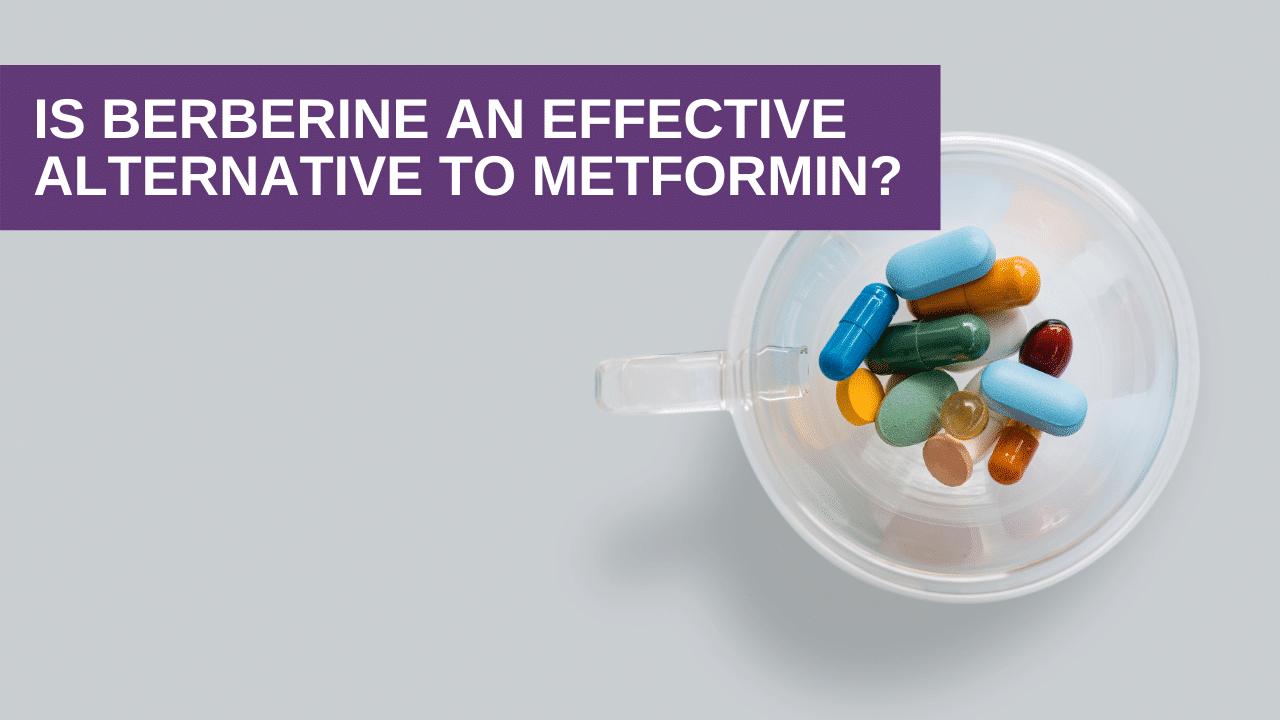 Is Berberine an Effective Alternative to Metformin?