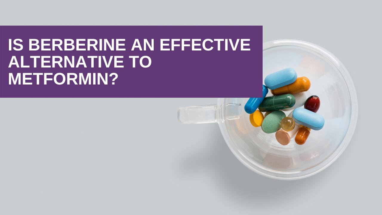 Is Berberine an Effective Alternative to Metformin