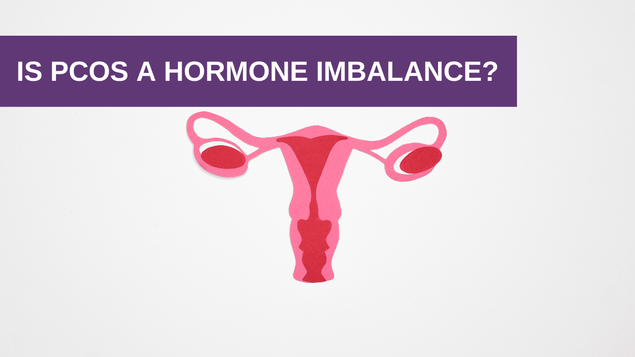 Is PCOS a HORMONE IMBALANCE?