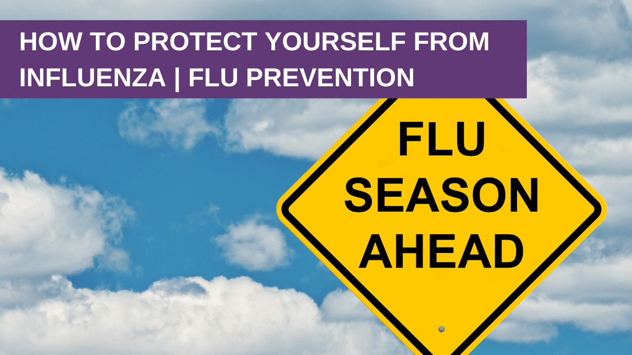 How To Protect Yourself From Influenza Flu Prevention