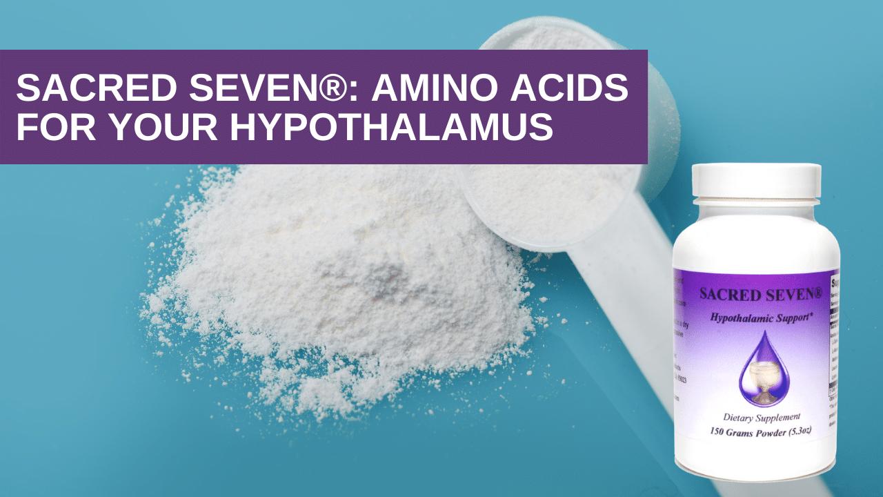Sacred Seven® (Amino Acids for Hypothalamus)