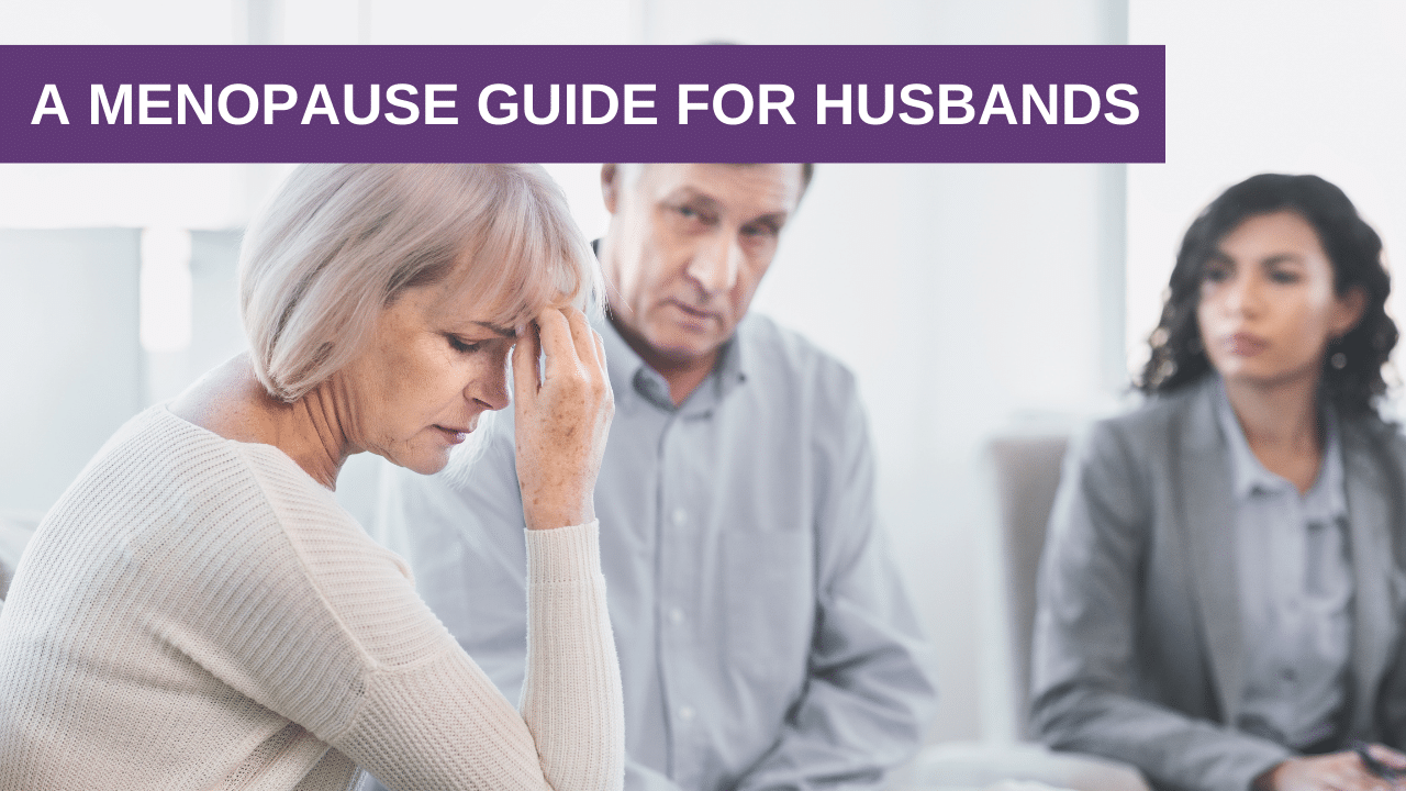 A Menopause Guide For Husbands