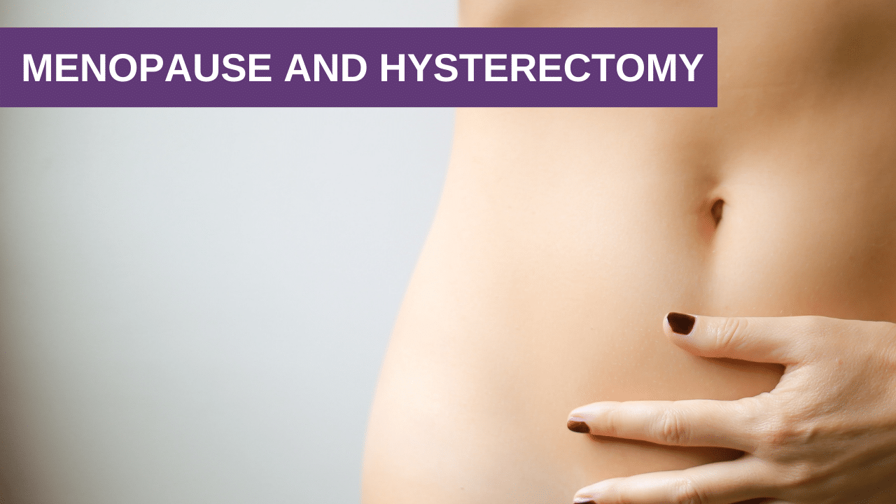 Menopause and Hysterectomy
