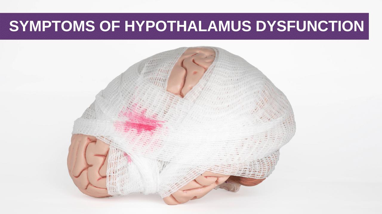 Symptoms of Hypothalamus Dysfunction