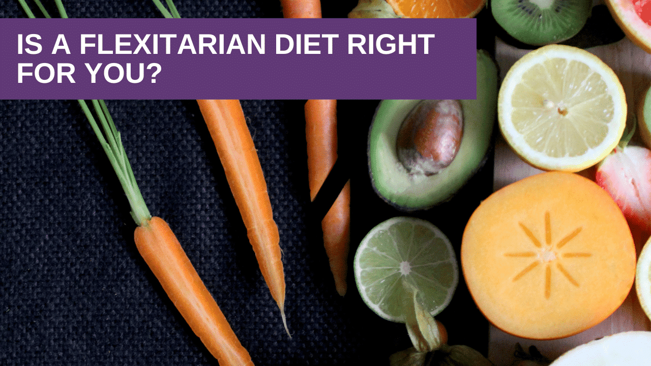Is A Flexitarian Diet Right For You?