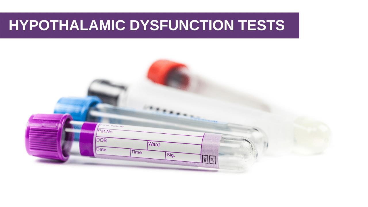 Hypothalamic Dysfunction Tests