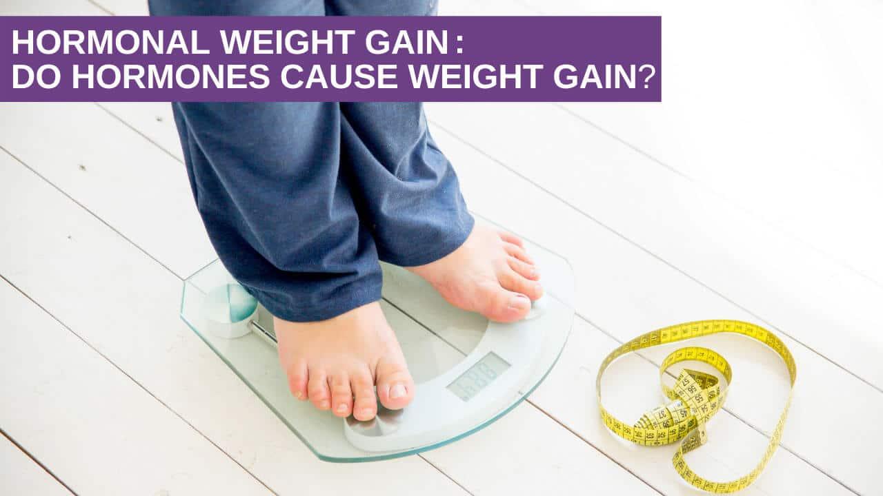 Do Hormones Cause Weight Gain?